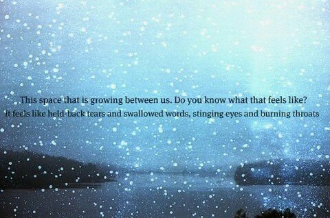 sad love quotes the space growing between us feels like
